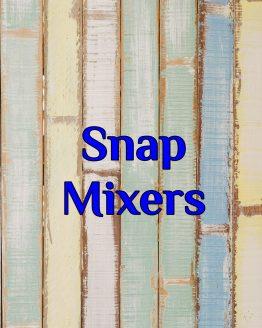 Snap Mixers